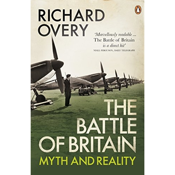 The Battle of Britain: Myth and Reality by Richard Overy (Paperback, 2010)
