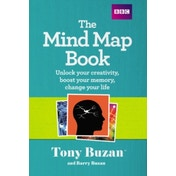 The Mind Map Book: Unlock your creativity, boost your memory, change your life by Tony Buzan (Paperback, 2009)