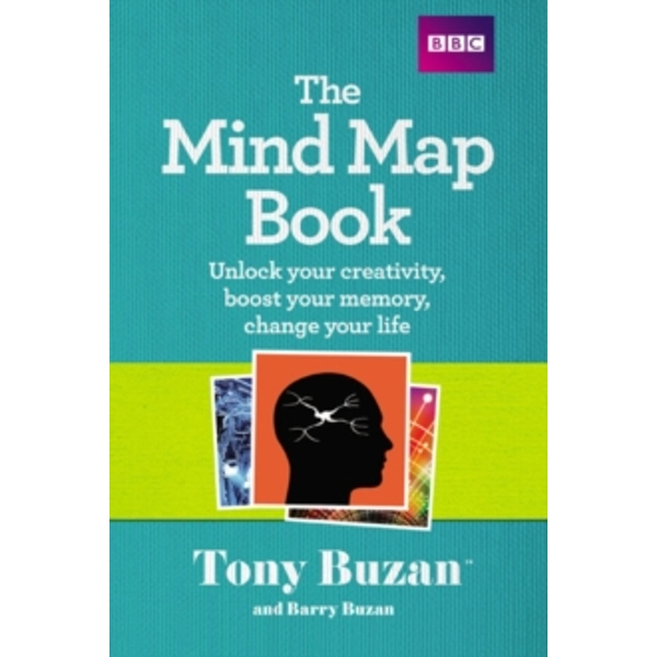The Mind Map Book : Unlock your creativity, boost your memory, change your life