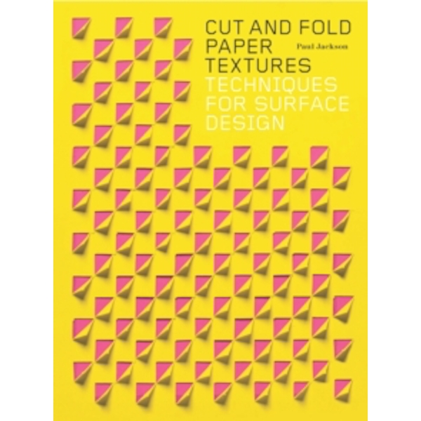Cut and Fold Paper Textures : Techniques for Surface Design