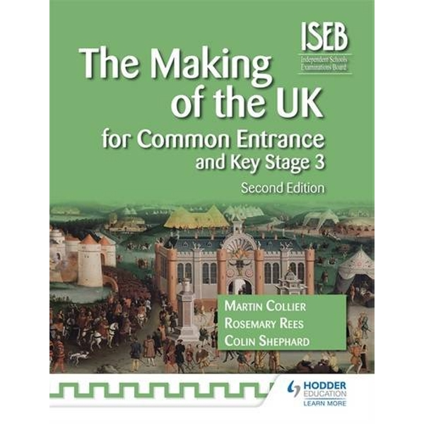 The Making of the UK: for Common Entrance and Key Stage 3 by Martin Collier, Colin Shephard, Rosemary Rees (Paperback, 2014)