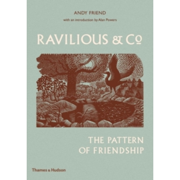Ravilious & Co: The Pattern of Friendship by Andy Friend, Alan Powers (Hardback, 2017)