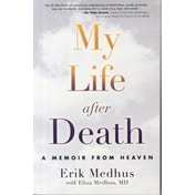 My Life After Death: A Memoir from Heaven by Elisa Medhus, Erik Medhus (Paperback, 2015)