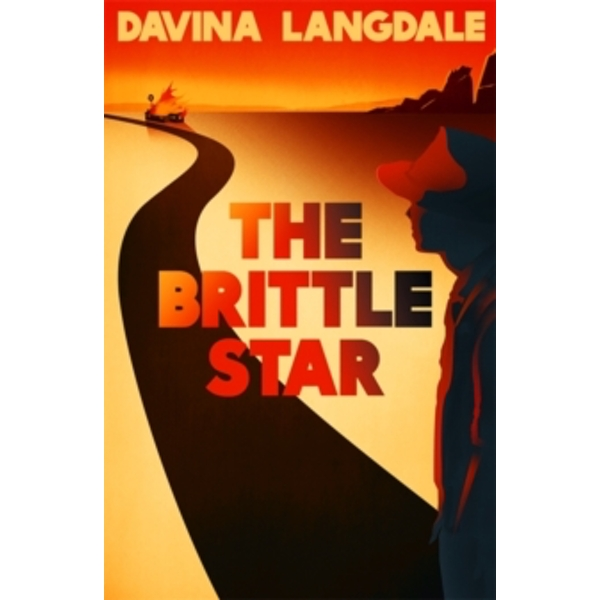 The Brittle Star : An epic story of the American West