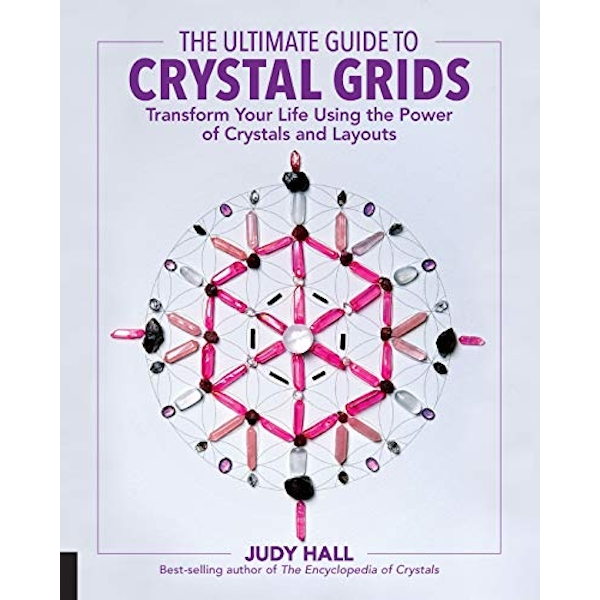 The Ultimate Guide to Crystal Grids Transform Your Life Using the Power of Crystals and Layouts Paperback / softback 2017