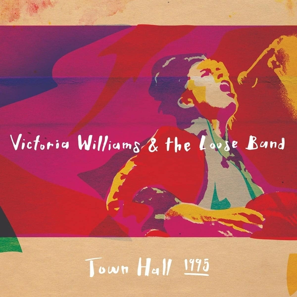 Victoria Williams - Victoria Williams And The Loose Band Town Hall 1995 Vinyl