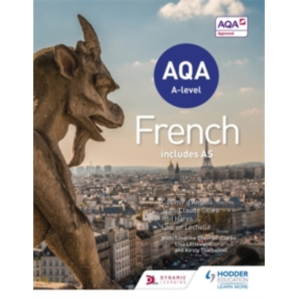 AQA A-level French (includes AS) by Lisa Littlewood, Lauren Lechelle, Jean-Claude Gilles, Severine Chevrier-Clarke, Kirsty Thathapudi, Rod Hares (Paperback, 2016)