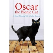 Oscar: The Bionic Cat: A Heart-Warming Tale of Feline Bravery by Kate Allen (Paperback, 2013)