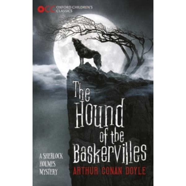 Oxford Children's Classics: The Hound of the Baskervilles