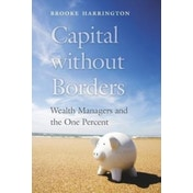 Capital Without Borders: Wealth Managers and the One Percent by Brooke Harrington (Hardback, 2016)