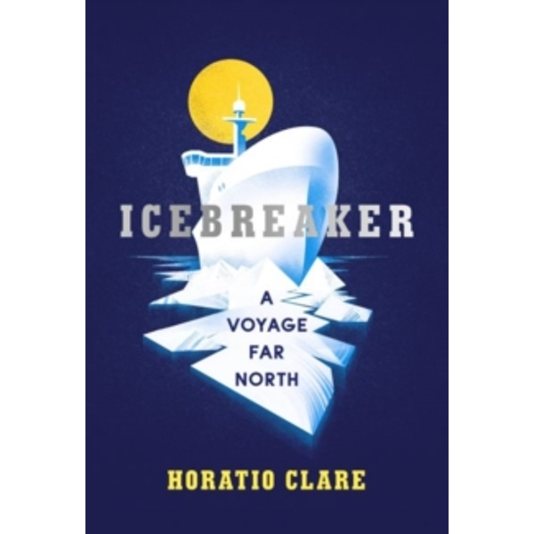 Icebreaker : A Voyage Far North