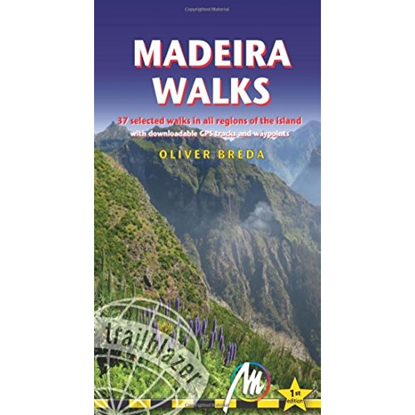 Madeira Walks 37 Selected Walks in all Regions of the Island Paperback / softback 2018