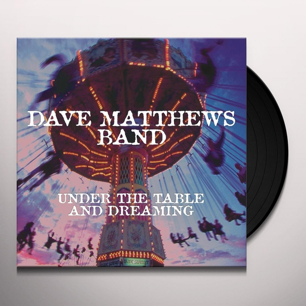 Dave Matthews Band - Under The Table And Dreaming Vinyl