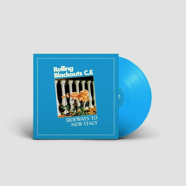 Rolling Blackouts C.F. - Sideways To New Italy Limited Edition Blue Vinyl