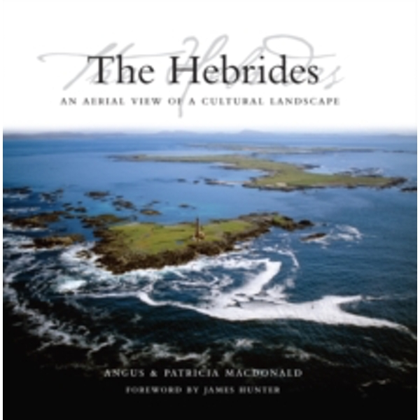 Hebrides: An Aerial View of a Cultural Landscape by Patricia MacDonald (Hardback, 2009)