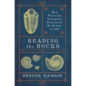 Reading the Rocks: How Victorian Geologists Discovered the Secret of Life by Brenda Maddox (Paperback, 2017)
