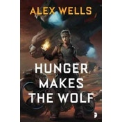 Hunger Makes the Wolf by Alex Wells (Paperback, 2017)