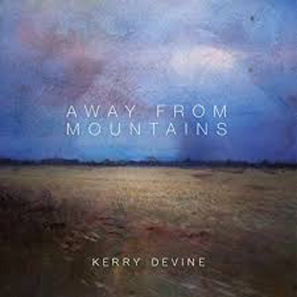 Kerry Devine ‎– Away From Mountains Vinyl