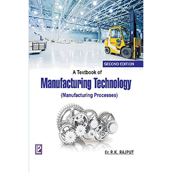 Manufacturing Technology: Manufacturing Processes by R. K. Rajput (Paperback, 2007)