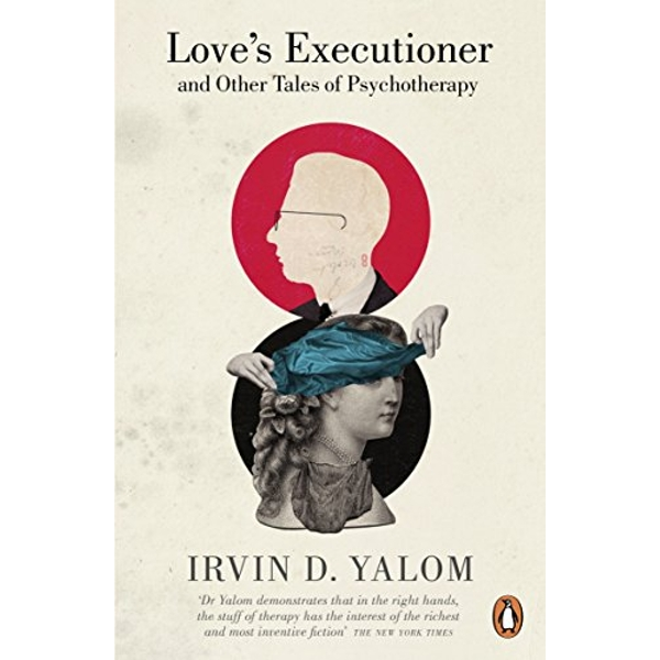 Love's Executioner by Irvin D. Yalom (Paperback, 2013)