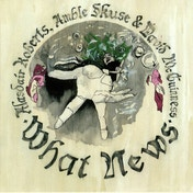 Alasdair Roberts - What News Vinyl