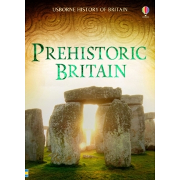 History of Britain : Prehistoric Britain