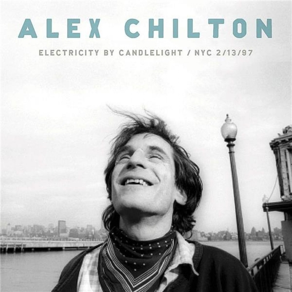 Alex Chilton - Electricity By Candlelight NYC 2/13/97 CD