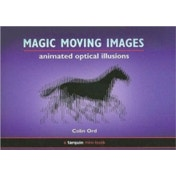 Magic Moving Images : Animated Optical Illusions