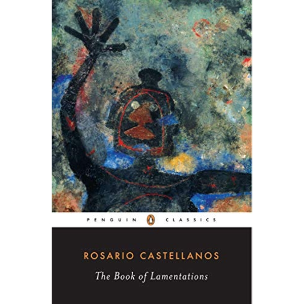 The Book of Lamentations by Rosario Castellanos (Paperback, 1999)