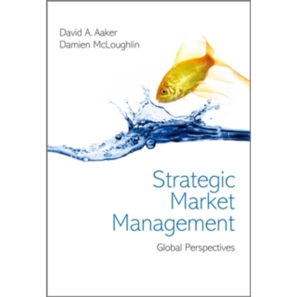 Strategic Market Management : Global Perspectives