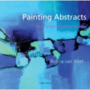 Painting Abstracts: Ideas, Projects and Techniques by Rolina Van Vliet (Paperback, 2008)