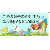 Mum's Garden...Dad's Slugs And Weeds