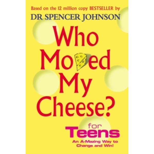 Who Moved My Cheese For Teens by Spencer Johnson (Hardback, 2003)