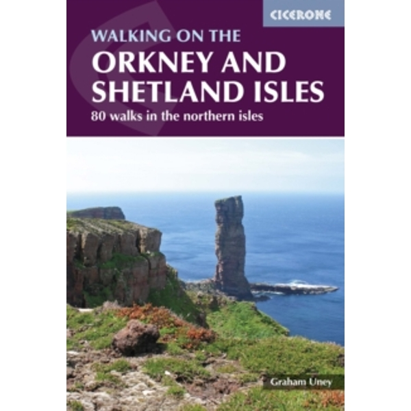Walking on the Orkney and Shetland Isles : 80 walks in the northern isles