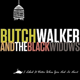 Butch Walker And The Black Widows - I Liked It Better When You Had No Heart Vinyl