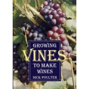 Growing Vines to Make Wines by Nick Poulter (Paperback, 1998)