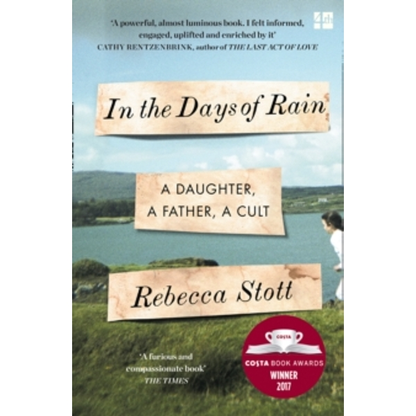 In the Days of Rain : Winner of the 2017 Costa Biography Award
