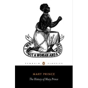 The History of Mary Prince: A West Indian Slave by Mary Prince (Paperback, 2000)