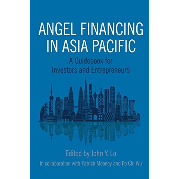 Angel Financing in Asia Pacific: A Guidebook for Investors and Entrepreneurs by Emerald Publishing Limited (Paperback, 2016)