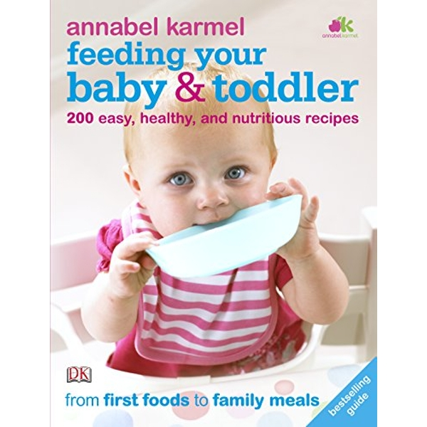 Feeding Your Baby and Toddler by Annabel Karmel (Paperback, 2010)