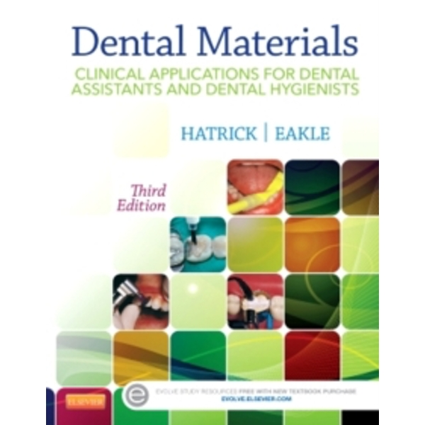 Dental Materials: Clinical Applications for Dental Assistants and Dental Hygienists, 3e Paperback