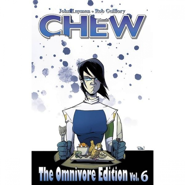 Chew  Omnivore Edition: Volume 6 Hardcover
