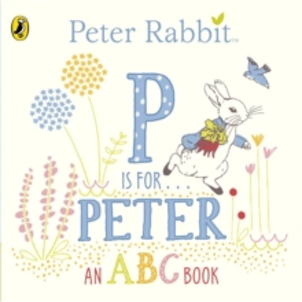 Peter Rabbit: P is for Peter by Penguin Books Ltd (Board book, 2016)