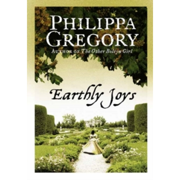 Earthly Joys by Philippa Gregory (Paperback, 2006)