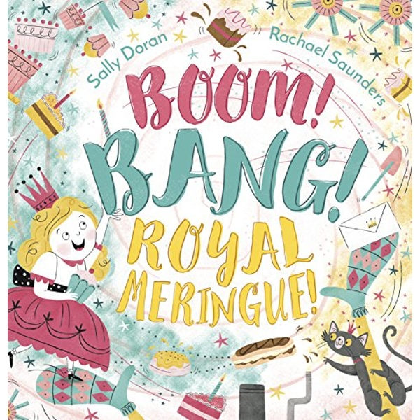 Boom! Bang! Royal Meringue!  Hardback 2019