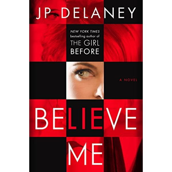 Believe Me A Novel Hardback 2018