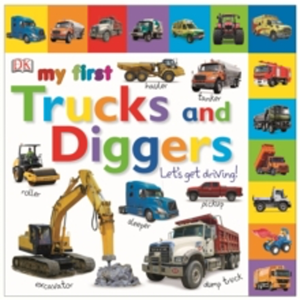 My First Trucks and Diggers Let's Get Driving by DK (Board book, 2014)