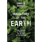 Inheritors of the Earth: How Nature Is Thriving in an Age of Extinction by Chris D. Thomas (Hardback, 2017)