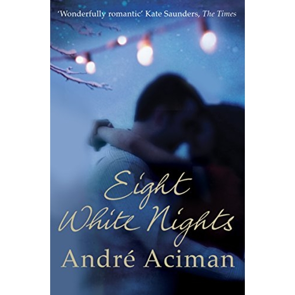 Eight White Nights by Andre Aciman (Paperback, 2011)