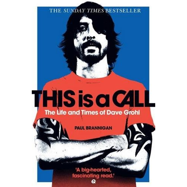 This is a Call: The Life and Times of Dave Grohl Paperback – 1 Nov 2014